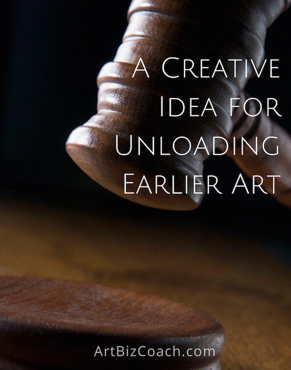 A Creative Idea for Unloading Earlier Art | Art Biz Coach